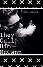 They Call Him McCann by itseileendurrr__