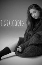 <THE GIRLCODE> by ilovejenziesomuch