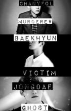 Haunted by Guilt // BaekChenYeol by chenwhinery