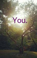 You. by CraZedndBlaZed