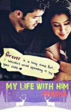 My Life with him by prabhagpvF4