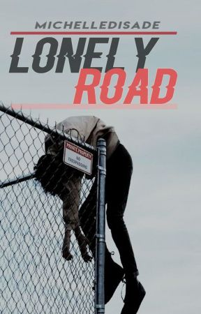 LONELY ROAD (INFINITY #3) by MichelleDiSade