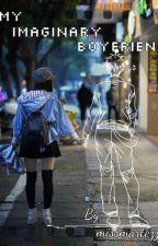 Imaginary Boyfriend (One Shot Short Story) by MissMartezza