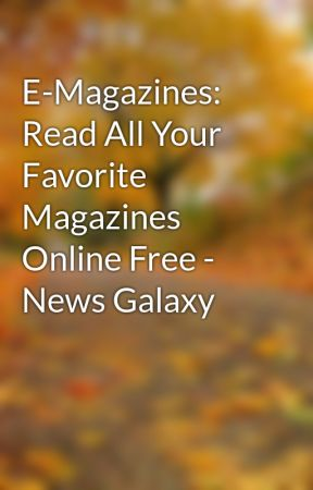 E-Magazines: Read All Your Favorite Magazines Online Free - News