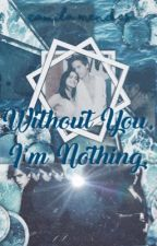 Without You I'm Nothing. Camila Mendes by Pearmendes
