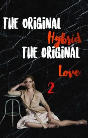 The Original hybrid the original love 2||K.M. by mikaelsongirl_