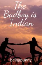 The Bad Boy is Indian by ironicalypunny
