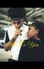 All For You : A Lucas Coly Love Story by TrvpNiique
