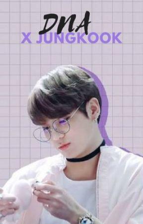 ||Bts~DNA|| (Jungkook x Reader Version) by Taetaes_Kookies