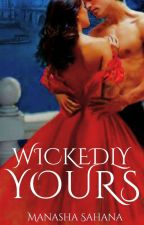 Wickedly Yours I #Wattys2018 by queen_of_sass