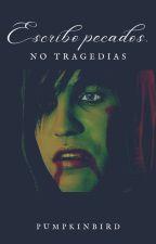 Escribo pecados, no tragedias [Frerard] by OrquideasEnLaAlacena