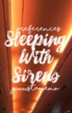Sleeping With Sirens Imagines/Preferences  by Juuustanemo