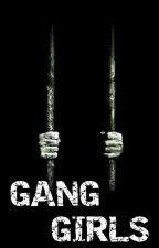 GANG GIRLS  by WIERDisBEST
