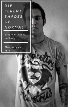 Different Shades Of Normal × Poem by MoriartysVillain