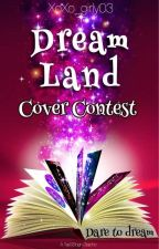 DreamLand: Cover Contest  by XoXo_girly03