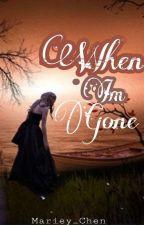 When im Gone by Mariey_Chen