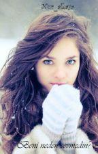Beni neden sevmedin? by Nur_alkaya