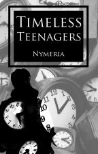 Timeless Teenagers  by spiceforminds