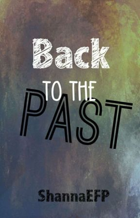 Back to the Past | 1d| by ShannaEFP