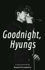 GoodNight, Hyungs » ✔️ by xBibiLily
