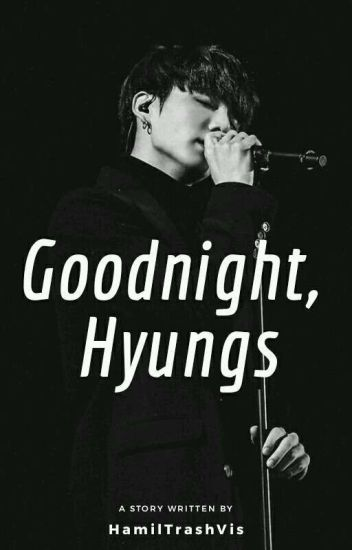 GoodNight, Hyungs » ✔️