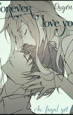 Đọc truyện (12 chòm sao -yết nữ ) Forever Love You