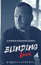 Blinding Love/ A Donnie Wahlberg FanFic (BostonPD Book 1) by nataliasnow84