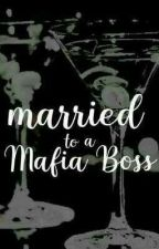 Accidentally Married To A Mafia Boss [AMTAMB] by chstrclpz_
