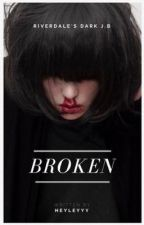 Broken | Riverdale by heyleyyy