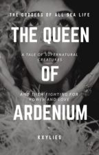 THE QUEEN OF ARDENIUM. by kyxlies