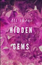All these Hidden Gems by undiscovered-stories
