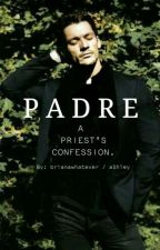 PADRE: A Priest's Confession by brianawhatever