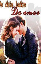 Os Dois Lados Do Amor by karoll_milas