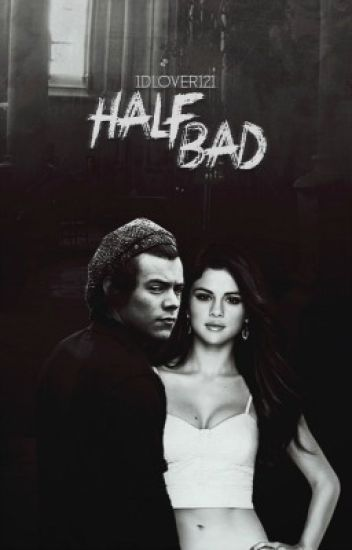 Half Bad // Harry Styles