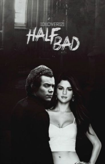 Half Bad // Harry Styles