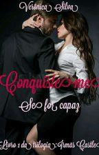Conquiste-me Se For Capaz  by veronica18silva