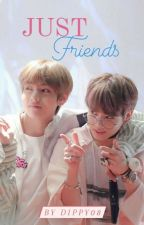 Just Friends | Taekook ✓ by Dippy08
