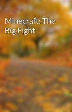 Minecraft: The Big Fight by JohnyJake12