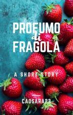 Profumo di fragola by caosara23