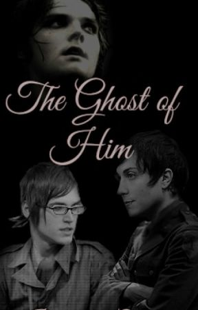 The Ghost of Him |WWII Frerard AU| by Phanic_attheClique_