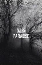 DARK PARADISE (EDITANDO) by user93833876