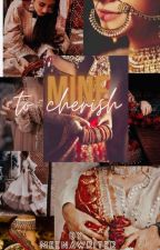 Mine To Cherish  by meena_445