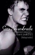 Secuestrada|JustinBieber&TU|TERMINADA by domesotomayor_