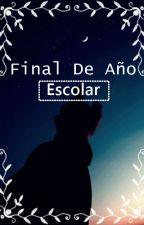 Final De Año Escolar by Cmamo1453