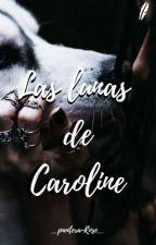 Las Lunas De Caroline by _pantera-Rose_