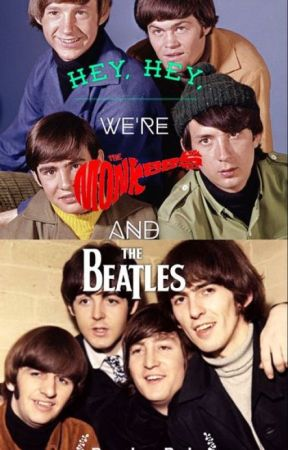 Hey, Hey, We're The Monkees And The Beatles by Beatles_Rule