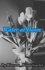 Water at Dawn | A Canadian House Of Night Fanfiction by Blossom_BloomScarlet
