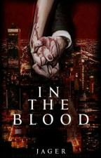 In the Blood by Jagermeanshunter