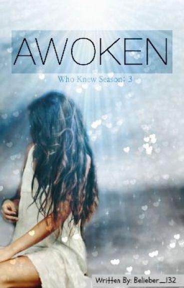 Awoken: Who Knew- Season 3