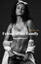 Friend of the Family by I_am_Toy